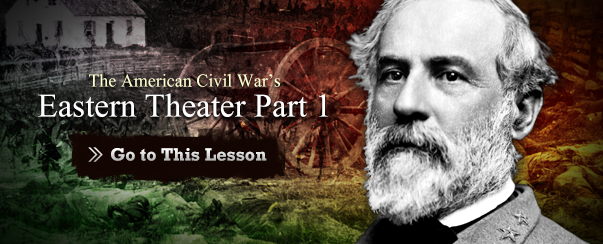 The American Civil War's Eastern Theater Part 1