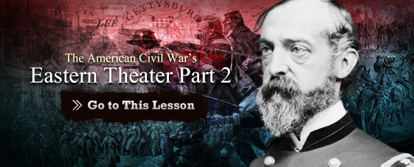 The American Civil War's Eastern Theater Part 2