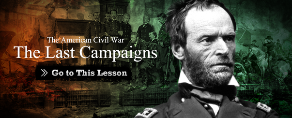 The American Civil War The Last Campaigns
