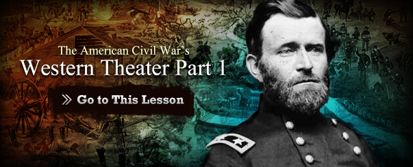 The American Civil War's Western Theater Part 1