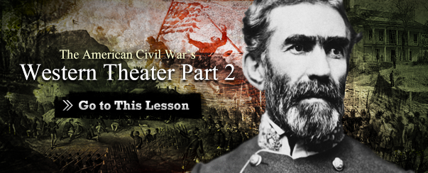 The American Civil War's Western Theater Part 2